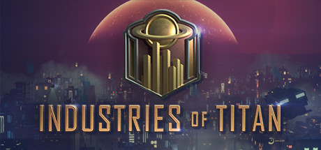 PC Download Industries of Titan Free Game